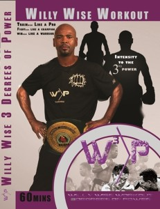 W3P: Willy Wise Workout - 3 Degrees of Power will be released late summer 2015 on Amazon and on the wisechoiceboxing.com website.